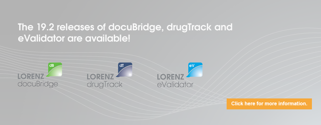 LORENZ Releases 19.2 for docuBridge, eValidator and drugTrack are available!